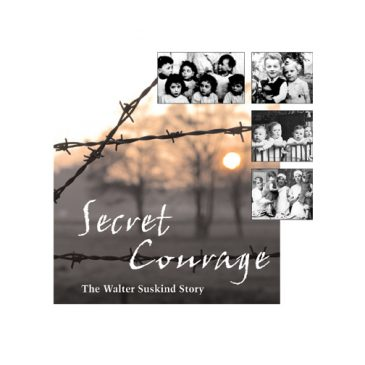 Secret Courage: The Walter Suskind Story